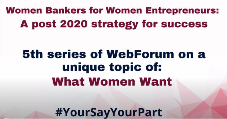 Women Bankers for Women Entrepreneurs: A post 2020 strategy for success.